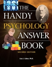 The Handy Psychology Answer Book ebook by Lisa J. Cohen