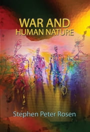 War and Human Nature ebook by Stephen Peter Rosen