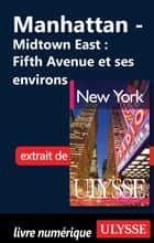 Manhattan: Midtown East : Fifth Avenue et ses environs ebook by Collectif
