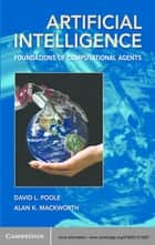 Artificial Intelligence - Foundations of Computational Agents ebook by David L. Poole, Alan K. Mackworth