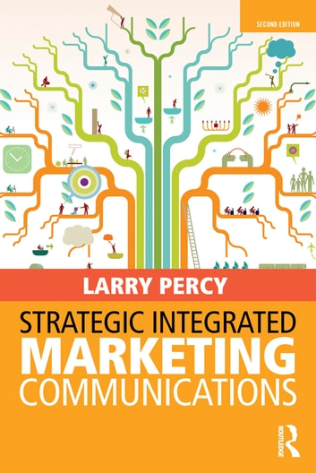 Strategic Integrated Marketing Communications ebook by Larry Percy