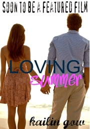 Loving Summer (Loving Summer Series #1) ebook by Kailin Gow