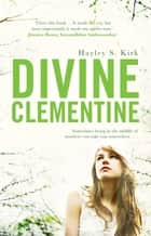 Divine Clementine ebook by Hayley S-Kirk