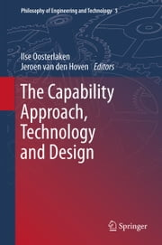 The Capability Approach, Technology and Design ebook by Ilse Oosterlaken,Jeroen van den Hoven