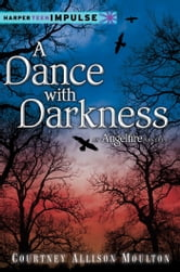 A Dance with Darkness ebook by Courtney Allison Moulton
