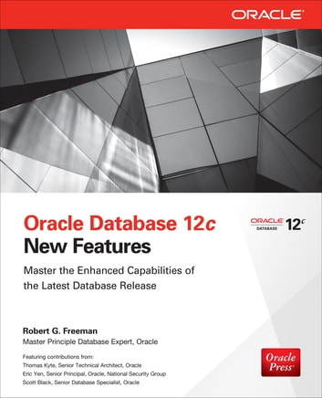Oracle Database 12c New Features ebook by Robert G. Freeman