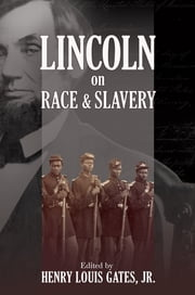 Lincoln on Race and Slavery ebook by Henry Louis Gates Jr.,Donald Yacovone
