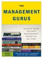 The Management Gurus ebook by Chris Lauer,Soundview Executive Book Summaries Eds.