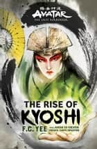 Avatar: The Rise of Kyoshi ebook by F. C. Yee, Michael Dante DiMartino