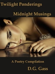 Twilight Ponderings, Midnight Musings ebook by D.G. Gass