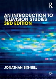 An Introduction to Television Studies ebook by Jonathan Bignell