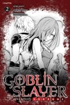 Goblin Slayer Side Story: Year One, Chapter 2 ebook by Kento Sakaeda, Kumo Kagyu, Shingo Adachi,...
