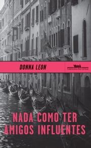 Nada como ter amigos influentes ebook by Donna Leon