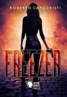 Freezer ebook by Roberto Capocristi