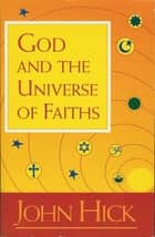 God and the Universe of Faiths ebook by John Hick