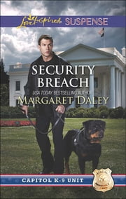 Security Breach (Mills & Boon Love Inspired Suspense) (Capitol K-9 Unit, Book 4) eBook by Margaret Daley