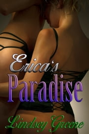 Erica's Paradise ebook by Lindsey Greene