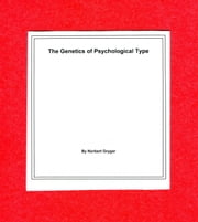 The Genetics of Psychological Type ebook by Norbert Grygar