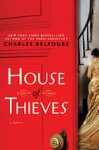 House of Thieves ebook by Charles Belfoure