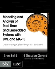 Modeling and Analysis of Real-Time and Embedded Systems with UML and MARTE - Developing Cyber-Physical Systems ebook by Bran Selic, Sebastien Gerard