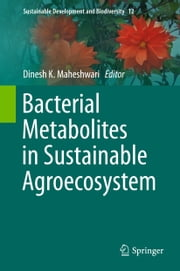 Bacterial Metabolites in Sustainable Agroecosystem ebook by