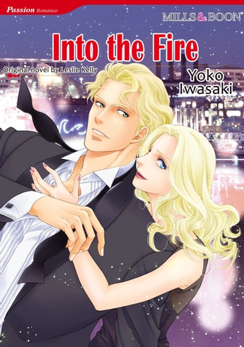 INTO THE FIRE (Mills & Boon Comics) - Mills & Boon Comics ebook by Leslie Kelly