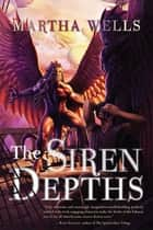The Siren Depths ebook by Martha Wells