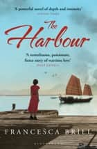 The Harbour ebook by Francesca Brill