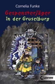 Gespensterjäger in der Gruselburg ebook by Cornelia Funke