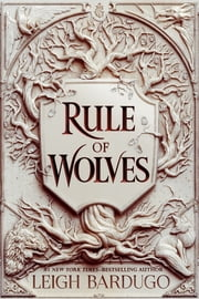 Rule of Wolves (King of Scars Book 2) ebook by Leigh Bardugo