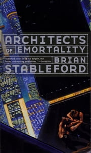 Architects of Emortality ebook by Brian Stableford