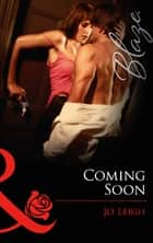 Coming Soon (Mills & Boon Blaze) ebook by Jo Leigh