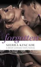 Forgotten ebook by Sierra Kincade