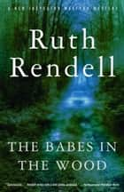 The Babes in the Wood ebook by Ruth Rendell