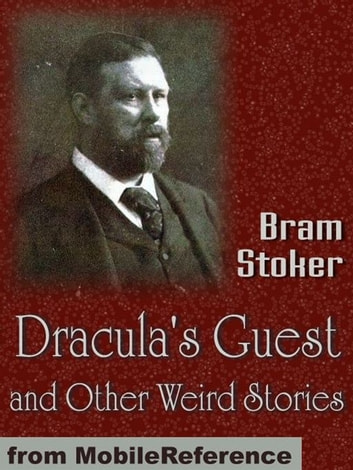 Dracula's Guest And Other Weird Stories (Mobi Classics) ebook by Bram Stoker