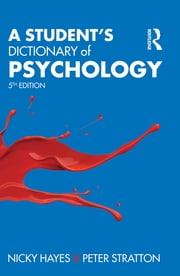 A Student's Dictionary of Psychology ebook by Nicky Hayes,Peter Stratton