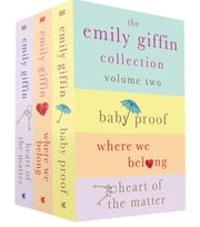 The Emily Giffin Collection: Volume 2 - Baby Proof, Where We Belong, Heart of the Matter ebook by Emily Giffin