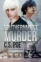 Southernmost Murder ebook by C.S. Poe