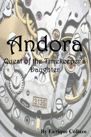 Andora, Quest of the Timekeeper's Daughter ebook by Enrique Collazo