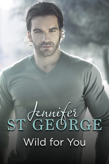 Wild For You ebook by Jennifer St George