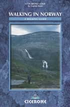 Walking in Norway - A walking guide ebook by Constance Roos