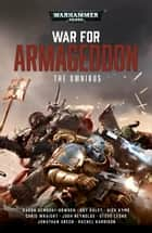 War For Armageddon: The Omnibus ebook by Aaron Dembski-Bowden, Jonathan Green, Guy Haley,...