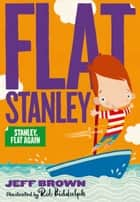 Stanley Flat Again! ebook by Jeff Brown, Rob Biddulph