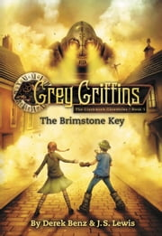 Grey Griffins: The Brimstone Key ebook by Derek Benz,J. S. Lewis