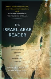 The Israel-Arab Reader - A Documentary History of the Middle East Conflict: Seventh Revised and Updated E ebook by