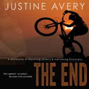 End, The - A Novelette of Haunting Omens & Harrowing Discovery 有聲書 by Justine Avery