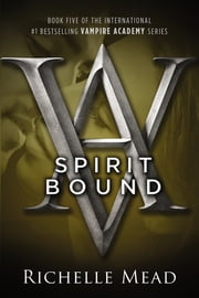 Spirit Bound - A Vampire Academy Novel ebook by Richelle Mead