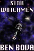 Star Watchmen ebook by Ben Bova