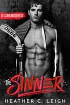 The Sinner ebook by Heather C. Leigh