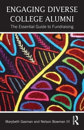 Engaging Diverse College Alumni - The Essential Guide to Fundraising ebook by Marybeth Gasman,Nelson Bowman III